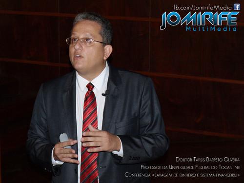 Doutor Tarsis Barreto Oliveira, Professor da Universidade Federal do Tocantins na Conferência Lavagem de dinheiro e sistema financeiro