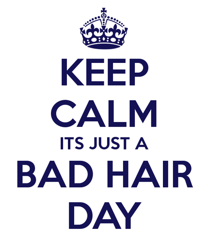 keep-calm-its-just-a-bad-hair-day-3.png