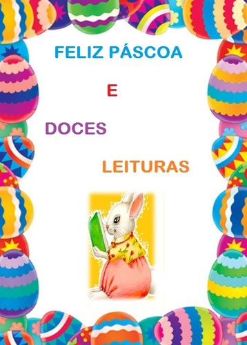 Feliz Páscoa e doces leituras.jpg