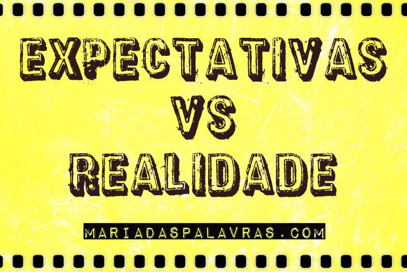 Expectativas VS Realidade